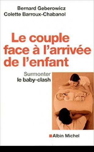 Le couple face à l'arrivée de l'enfant. Surmonter le baby-clash.