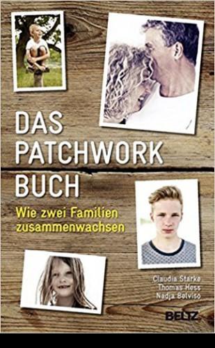 Das Patchwork Buch. Wie zwei Familien zusammenwachsen.