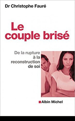 Le couple brisé. De la rupture à la reconstruction de soi.